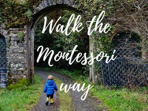 Walk the Montessori Way