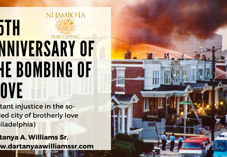 35th Anniversary of the bombing of Move- Blatant Injustice in the so-called City of Brotherly Love