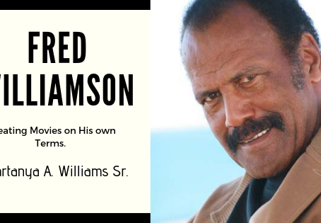 """Fred """"The Hammer"""" Williamson-Creating Movies on His Own Terms"""