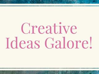 Creative Ideas Galore!
