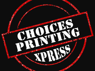 Welcome to Choices Printing Xpress