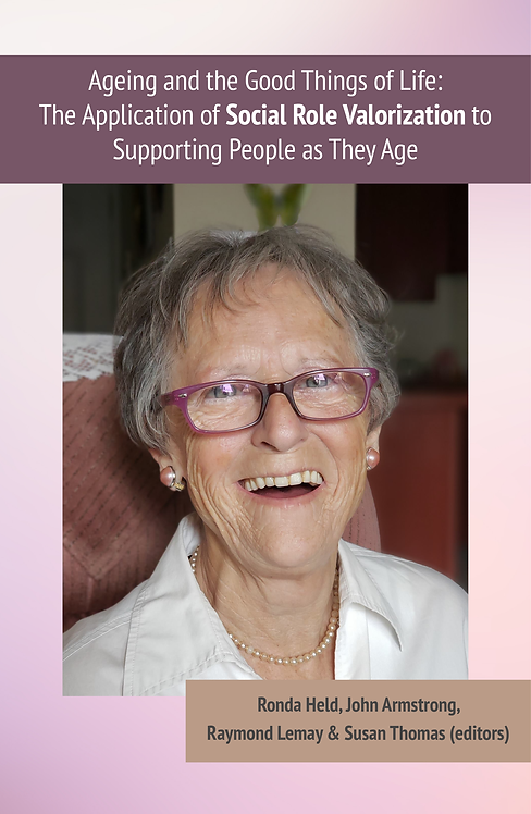Ageing and the Good Things of Life: The Application of Social Role Valorization