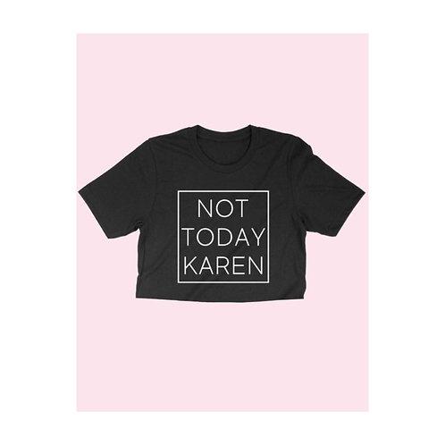 Not Today Karen Crop Tee