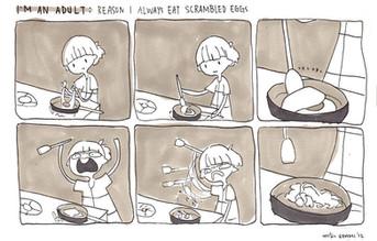 Im an Adult: reason I always eat scrambled eggs
