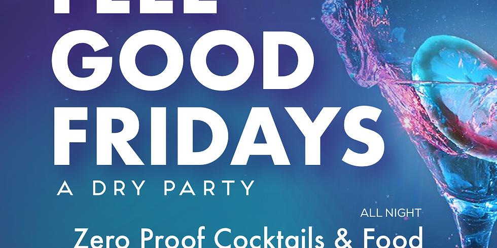 Feel Good Fridays: A Dry Party