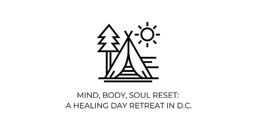 Mind, Body, Soul Reset: A Healing Day Retreat in D.C.