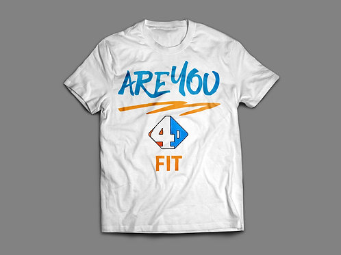 Are You 4D Fit White Tee