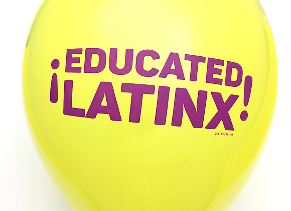 ¡EDUCATED LATINX! Balloons