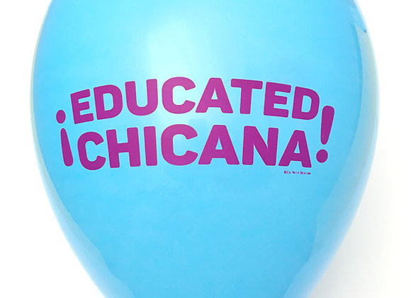 ¡EDUCATED CHICANA! Balloons
