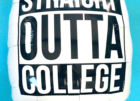 STRAIGHT OUTTA COLLEGE Balloons