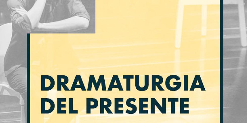 DRAMATURGIA DEL PRESENTE - Presencial
