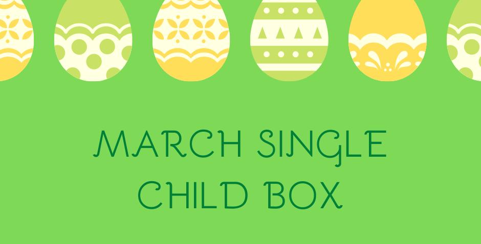 March Single Child Box