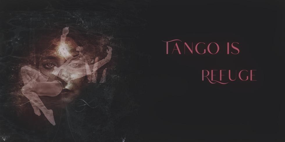 Tango is refuge