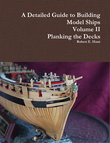 Volume II, A Detailed Guide to Building Model Ships