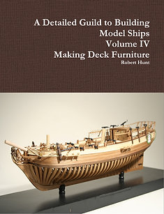 Volume IV, A Detailed Guide to Building Model Ships