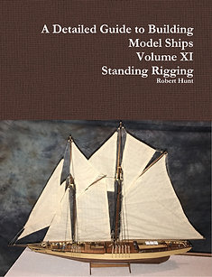 Volume XI, A Detailed Guide to Building Model Ships