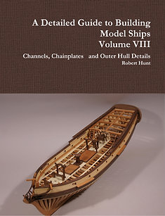 Volume VIII, A Detailed Guide to Building Model Ships