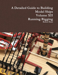 Volume XII, A Detailed Guide to Building Model Ships