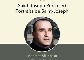 Saint-Joseph Portreleri I Portraits de Saint-Joseph : Mehmet Ali İncesu