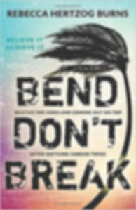 Bend Don't Break.jpg