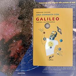 RECENSIONE: Una giornata con Galileo. Capire l'astronomia (Arnaud Cassan)