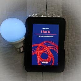 RECENSIONE: E luce fu. Il filo rosso della fisica moderna (Gabriele Ghisellini)