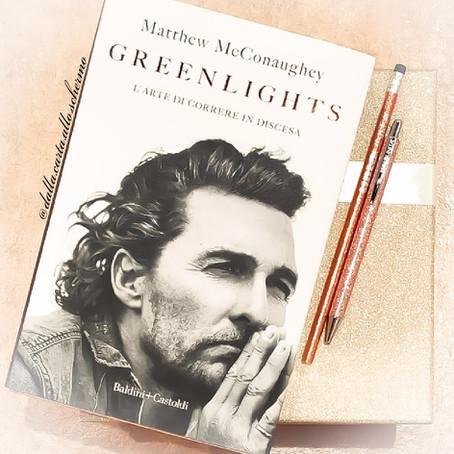 RECENSIONE: Greenlights. L'arte di correre in discesa (Matthew McConaughey)