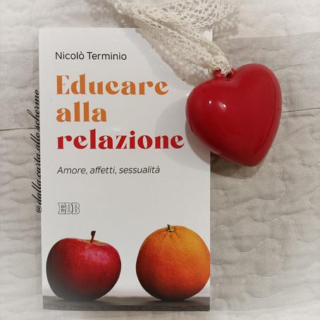 RECENSIONE: Educare alla relazione. Amore, affetti, sessualità (Nicolò Terminio)