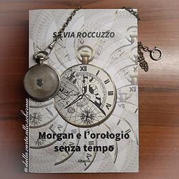 RECENSIONE: Morgan e l'orologio senza tempo (Silvia Roccuzzo)