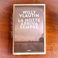 RECENSIONE: La notte arriva sempre (Willy Vlautin)