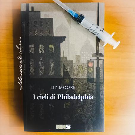 RECENSIONE: I cieli di Philadelphia (Liz Moore)