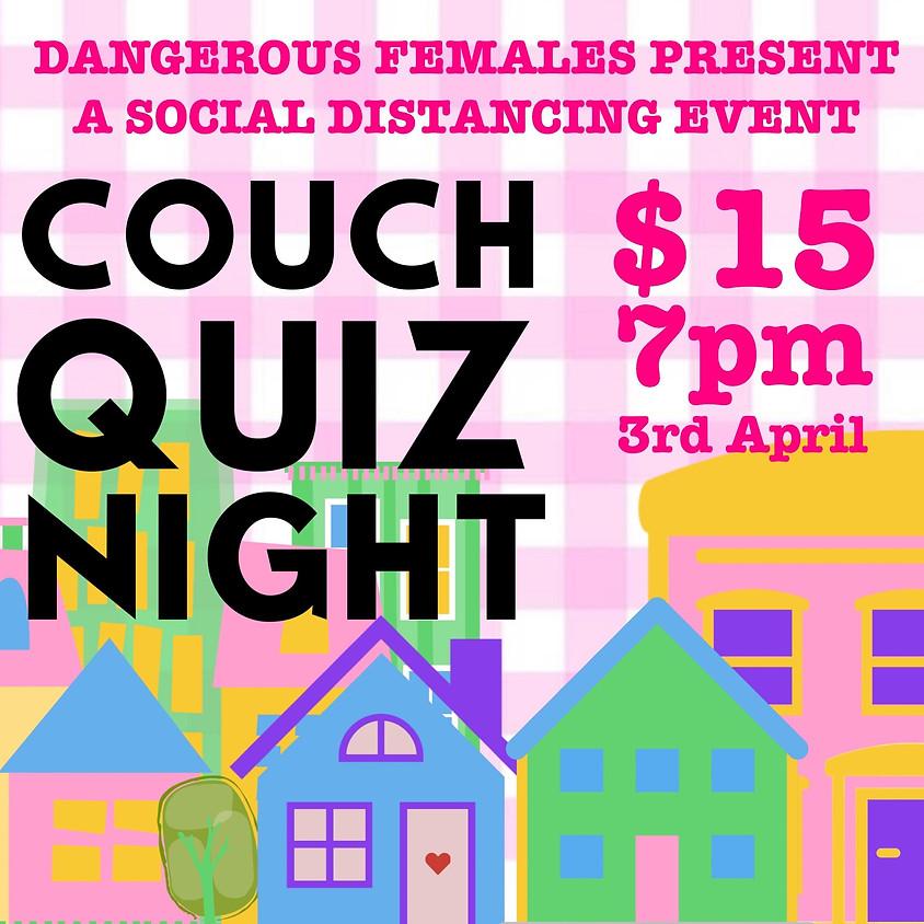 Dangerous Females Couch Quiz Night