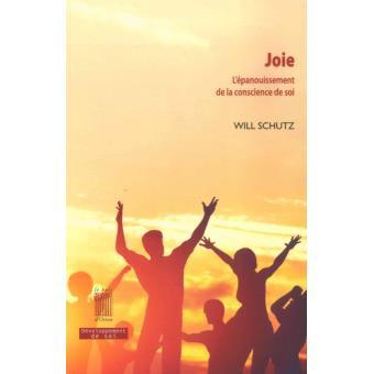 « Joie. L'épanouissement de la conscience de soi » de Will Schutz