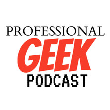 Professional Geek Podcast