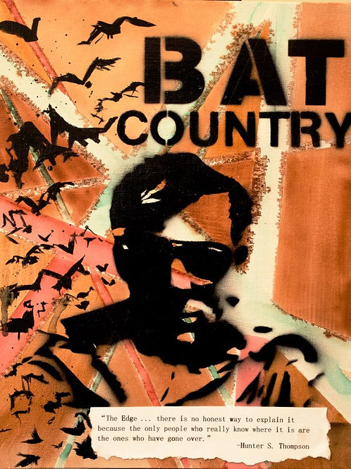"""Fear and Loathing Bat Country - """"We Can't Stop Here"""" Hunter S Thompson - Print"""