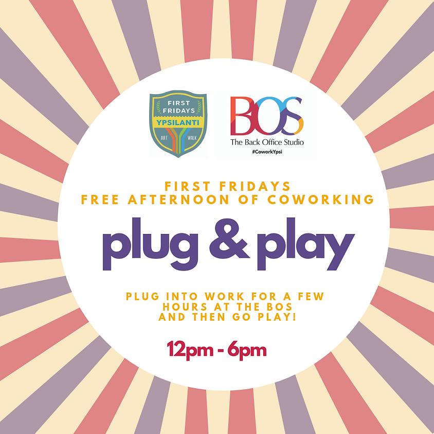 Plug & Play, First Fridays Ypsilanti