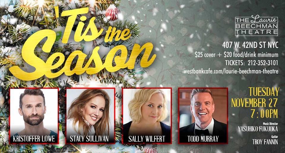 'Tis the Season - with Kristoffer Lowe, Stacy Sullivan, Sally Wilfert and Todd Murray (Music dir