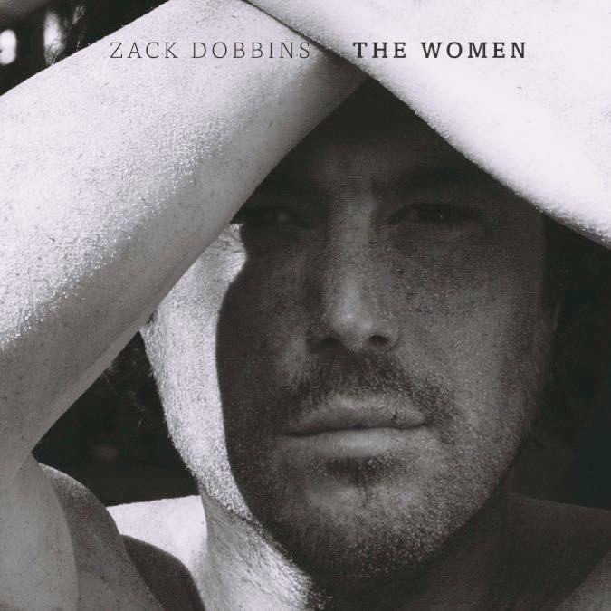 """Zack Dobbins' new album """"The Women"""" is out"""