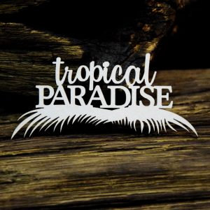 "Tropical Adventure – ""Tropical Paradise"""
