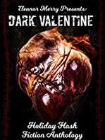 Dark Valentine Holiday Flash Fiction