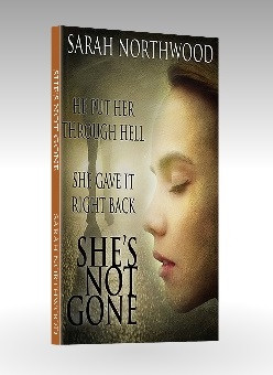 She's Not Gone, a novel by Sarah Northwood