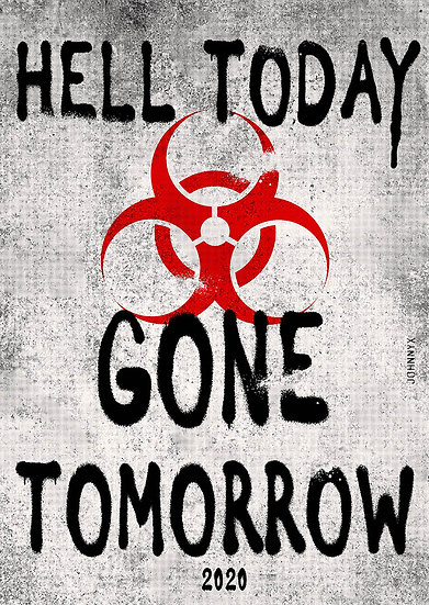 Hell today, Gone Tomorrow
