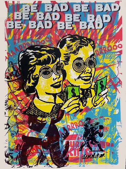 John Harrison artist Be Bad screen print artwork