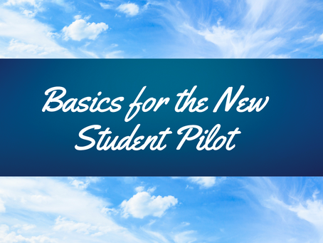 Basic Must-Know Info for the New Student Pilot