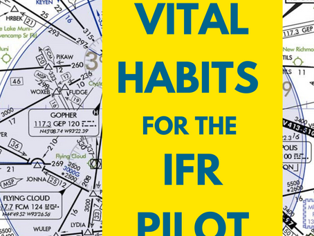 4 Vital Habits for the IFR Pilot