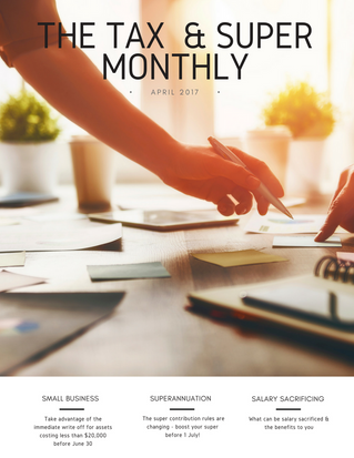The Tax & Super Monthly April 2017