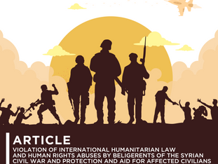 Violation of International Humanitarian Law and Human Rights Abuses by Belligerents of the Syrian Ci