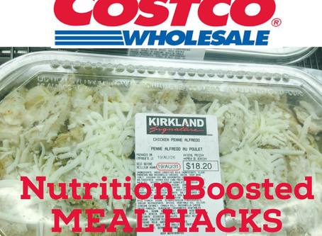 4 Costco Nutrition Boosted Meal Hacks - Fall 2019 Edition