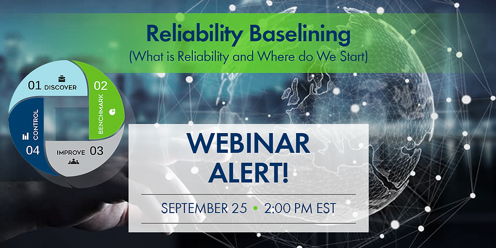 Reliability Baselining: What is it & Where Do We Start?   2pm EDT