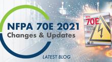 NFPA 70E 2021 Changes & Updates